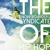 The Snowboarders Syndicate of Hip Hop by Various Artists