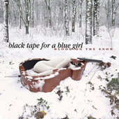 Blood On The Snow by Black Tape for a Blue Girl