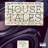 Play & Download House Tales, Vol. 11 by Various Artists | Napster