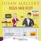 Küssen nach Rezept - Fool's Gold Novelle (Ungekürzt) von Susan Mallery