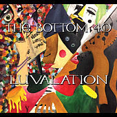 Luvalation by The Bottom 40