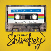 Those Were the Days by Yaakov Shwekey