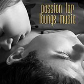 Play & Download Passion for Lounge Music by Various Artists | Napster