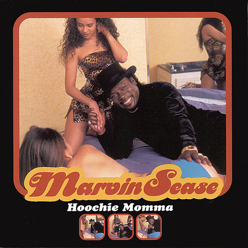 Play & Download Hoochie Momma by Marvin Sease | Napster
