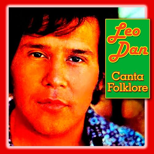 Play & Download Canta Folklore by Leo Dan | Napster
