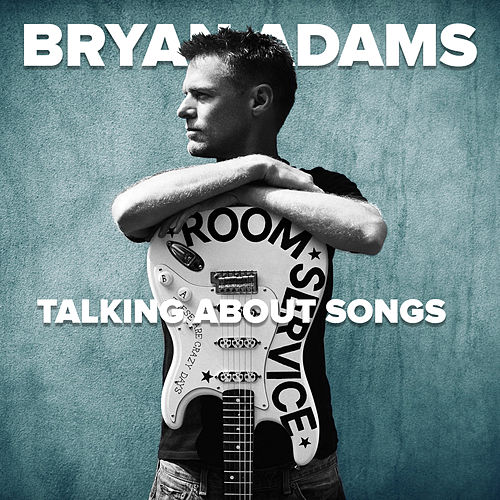 Talking About Songs by Bryan Adams