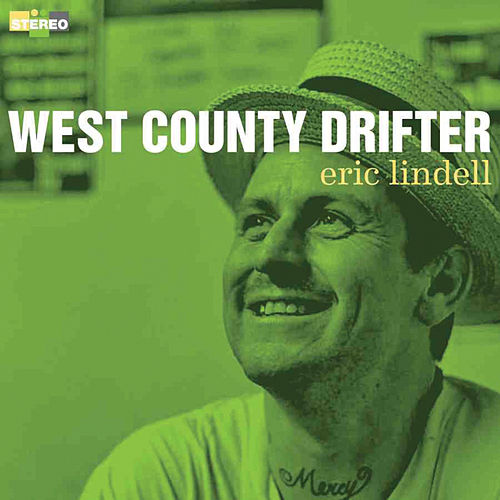 Play & Download West County Drifter by Eric Lindell | Napster