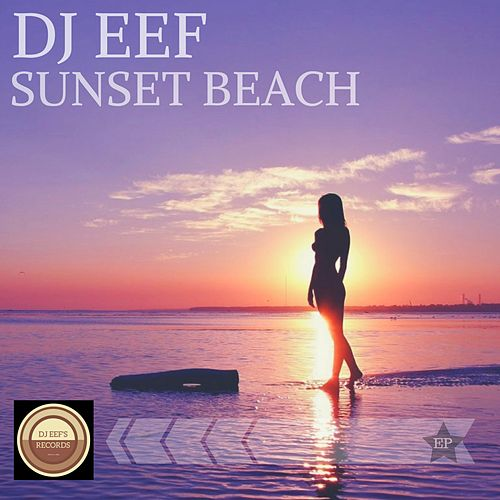 Play & Download Sunset Beach by DJ Eef | Napster