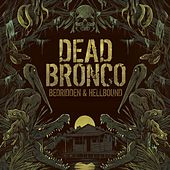 Play & Download Bedridden & Hellbound by Dead Bronco | Napster