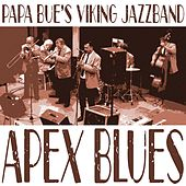 Play & Download Apex Blues by Papa Bue's Viking Jazzband | Napster