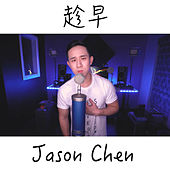 Play & Download 趁早 by Jason Chen | Napster