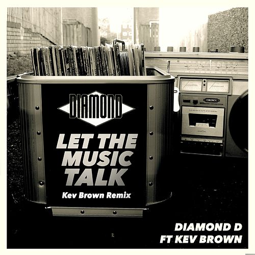 Play & Download Let the Music Talk (feat. Kev Brown) [Remix] by Diamond D | Napster