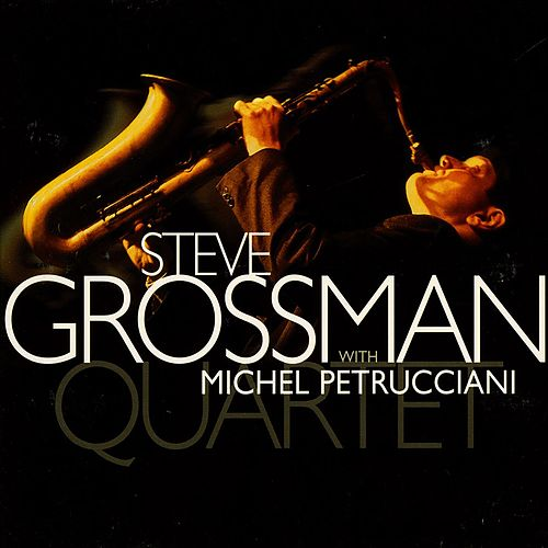 Quartet (with Michel Petrucciani) by Steve Grossman