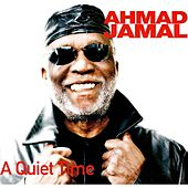 Play & Download A Quiet Time by Ahmad Jamal | Napster