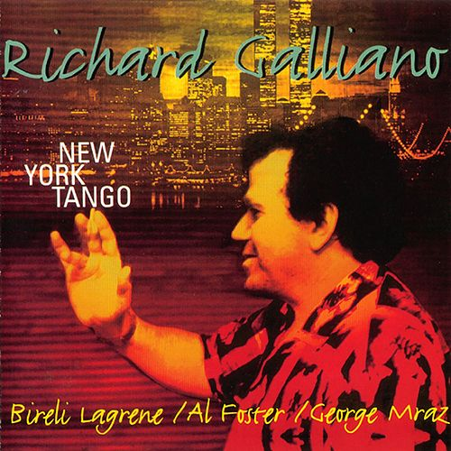 New York Tango (feat. Biréli Lagrène, Al Foster & George Mraz) by Richard Galliano