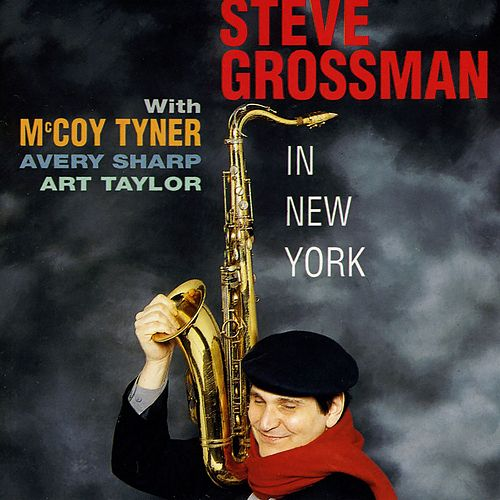 In New York (feat. McCoy Tyner, Avery Sharp & Art Taylor) by Steve Grossman