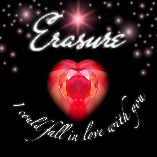 Play & Download I Could Fall In Love With You (Jeremy Wheatley Radio Mix) by Erasure | Napster