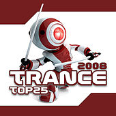 Trance Top 25 of 2008 by Various Artists