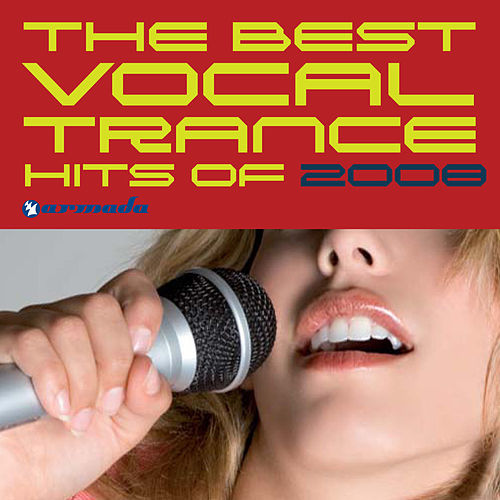 Play & Download The Best Vocal Trance Hits of 2008 by Various Artists | Napster
