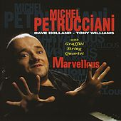 Play & Download Marvellous (feat. Dave Holland, Tony Williams & Graffiti String Quartet) by Michel Petrucciani | Napster