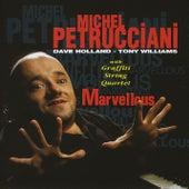 Marvellous (feat. Dave Holland, Tony Williams & Graffiti String Quartet) by Michel Petrucciani