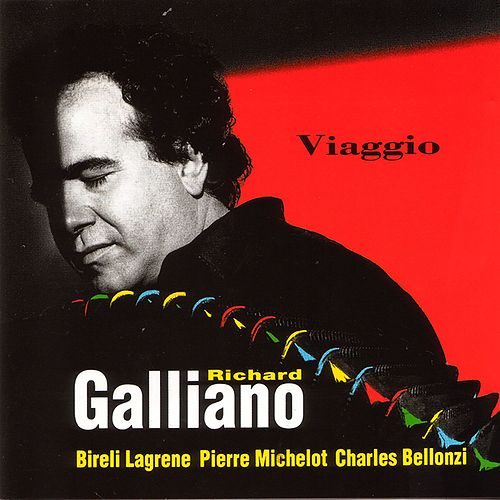 Viaggio (feat. Biréli Lagrène, Pierre Michelot & Charles Bellonzi) by Richard Galliano