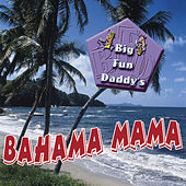 Bahama Mama by Big Fun Daddys