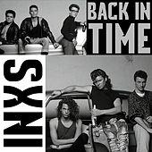 Play & Download Back In Time by INXS | Napster