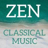 Zen Classical Music by Various Artists