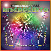 Play & Download Disconcerto: Classical Disco by Philharmonic 2000 | Napster
