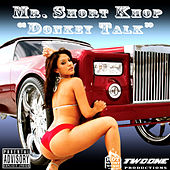 Donkey Talk by Mr. Short Khop
