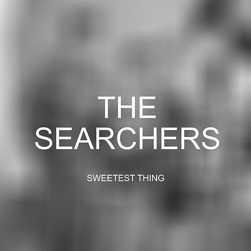 Play & Download Sweetest Thing by The Searchers | Napster