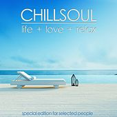 Chill Soul (Life + Love+ Relax) by Various Artists