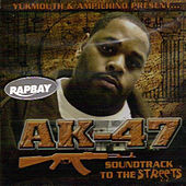 Play & Download AK 47 Soundtrack 2 Da Streets by Ampichino | Napster