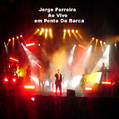 Play & Download Ao Vivo Em Ponte Da Barca by Jorge Ferreira | Napster