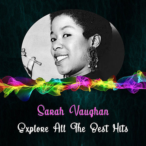 Explore All the Best Hits von Sarah Vaughan