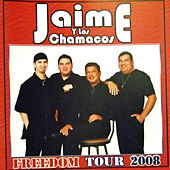 Freedom Tour 2008 by Jaime Y Los Chamacos