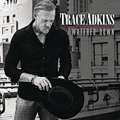 Play & Download Watered Down by Trace Adkins | Napster