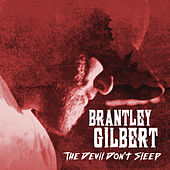 The Devil Don't Sleep von Brantley Gilbert