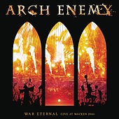 Play & Download War Eternal (Live at Wacken 2016) by Arch Enemy | Napster