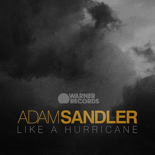 Like A Hurricane by Adam Sandler