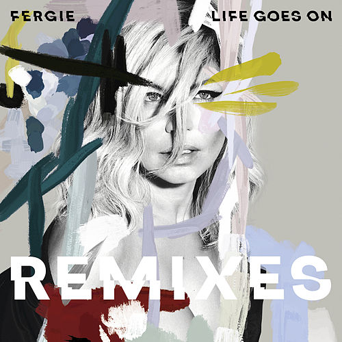 Play & Download Life Goes On by Fergie | Napster
