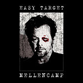 Play & Download Easy Target by John Mellencamp | Napster