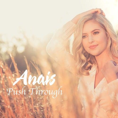 Push Through by Anais