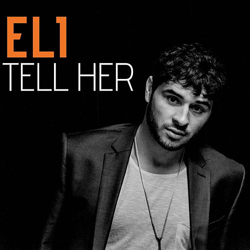 Play & Download Tell Her by Eli | Napster