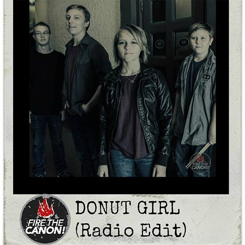 Donut Girl (Radio Edit) by Fire the Canon!