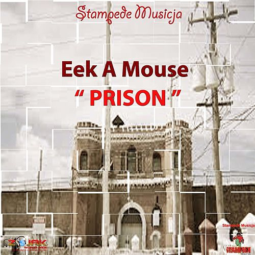 Prison - Single by Eek-A-Mouse