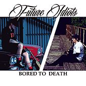 Play & Download Bored to Death by Future Idiots | Napster