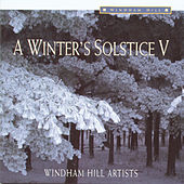 Play & Download A Winter's Solstice V by Various Artists | Napster