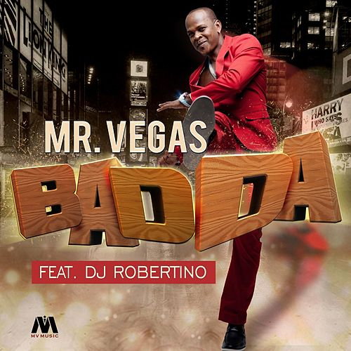 Play & Download Badda - Single by Mr. Vegas | Napster